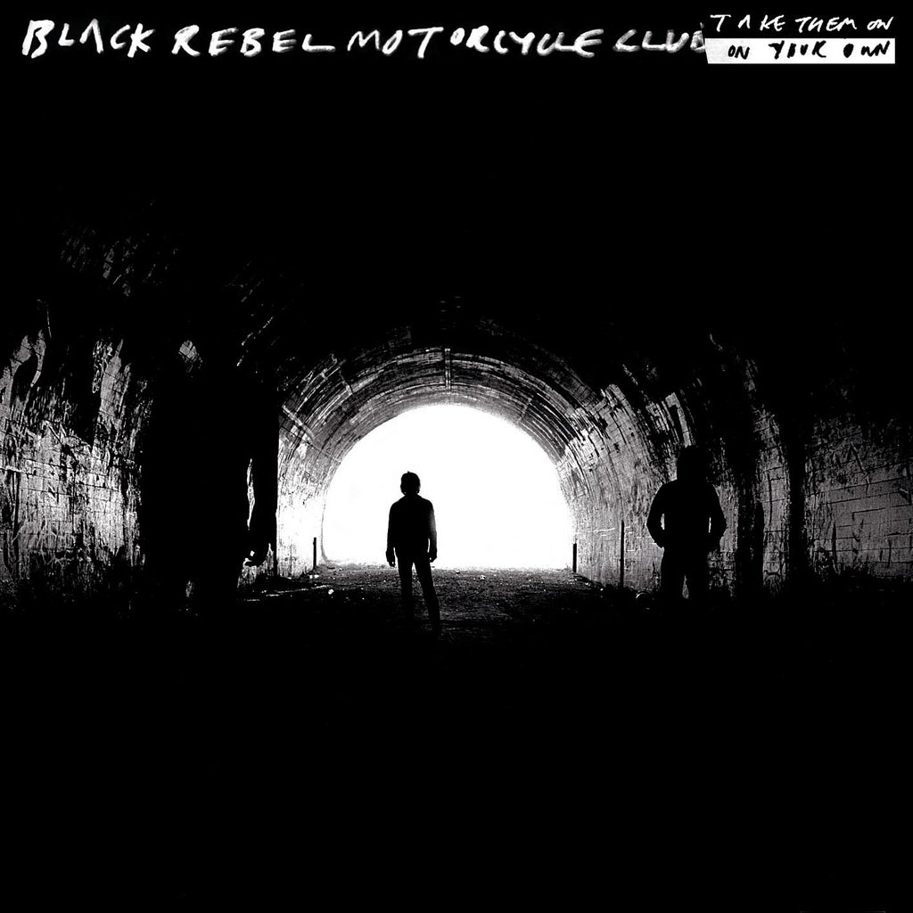 Release Group Take Them On, On Your Own By Black Rebel
