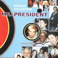 Mr. President - I Give You My Heart