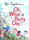 Cover of: Gyo Fujikawa's oh, what a busy day.