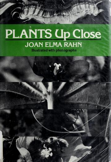 Plants up close by Joan Elma Rahn