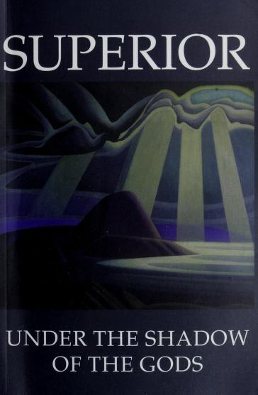 Superior : Under the Shadow of the Gods by Barbara Chisholm